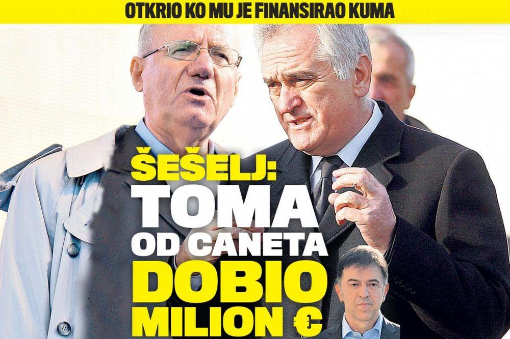 DANAS U KURIRU Šešelj: Toma od Caneta dobio milion evra!