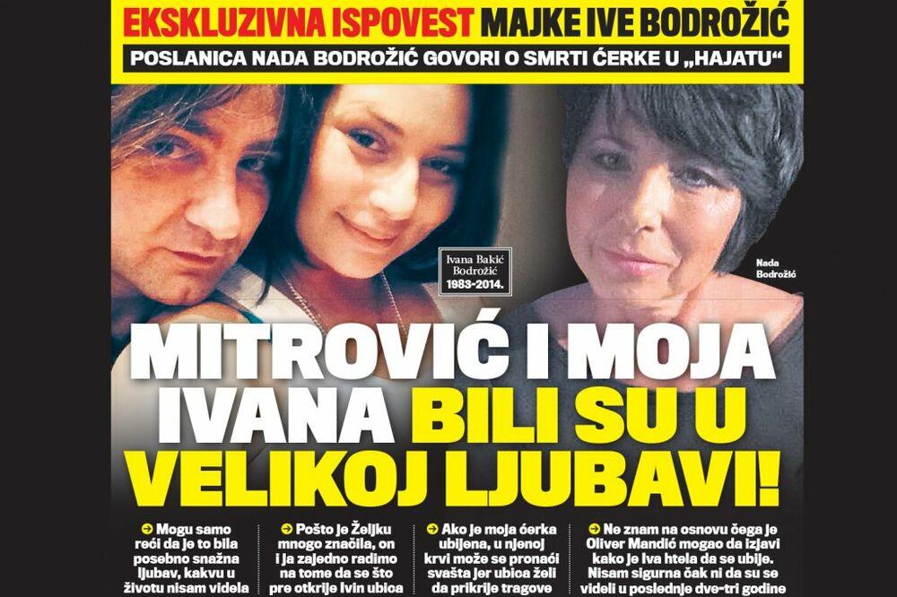 DANAS U KURIRU EKSKLUZIVNO: MAJKA IVANE BODROŽIĆ Mitrović i moja ćerka bili su u velikoj ljubavi!