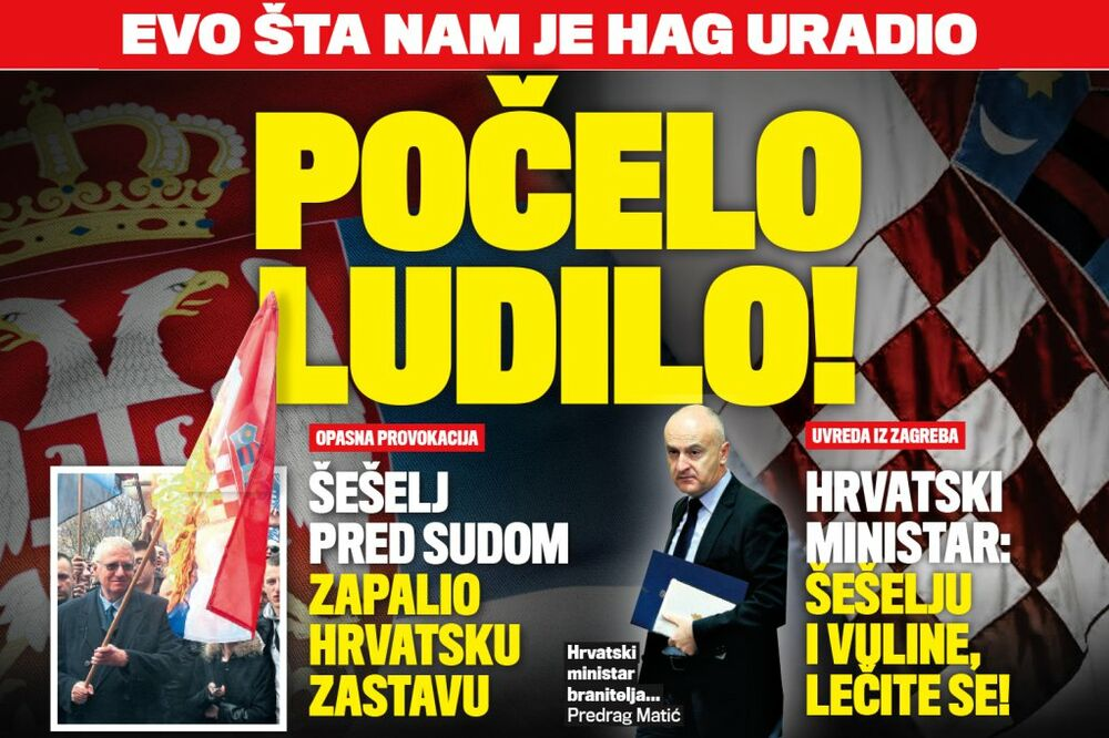 Vesti - DANAS U KURIRU POČELO LUDILO Hrvatski ministar Matić: Šešelju i Vuline, idite pa se lečite!