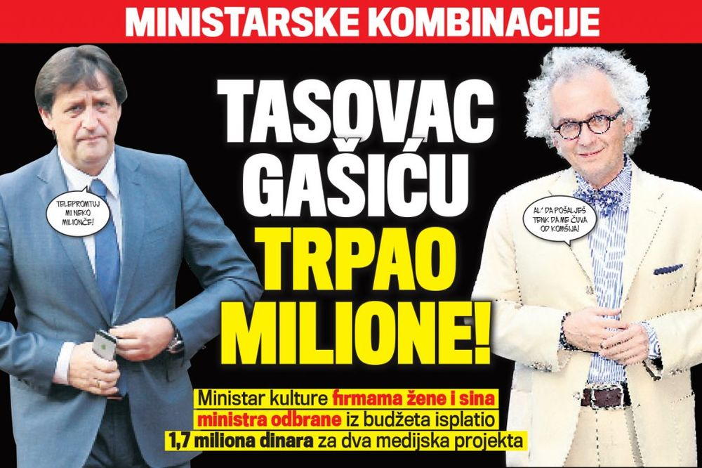ČITAJTE U KURIRU MINISTARSKE KOMBINACIJE: Tasovac Gašiću trpao milione!