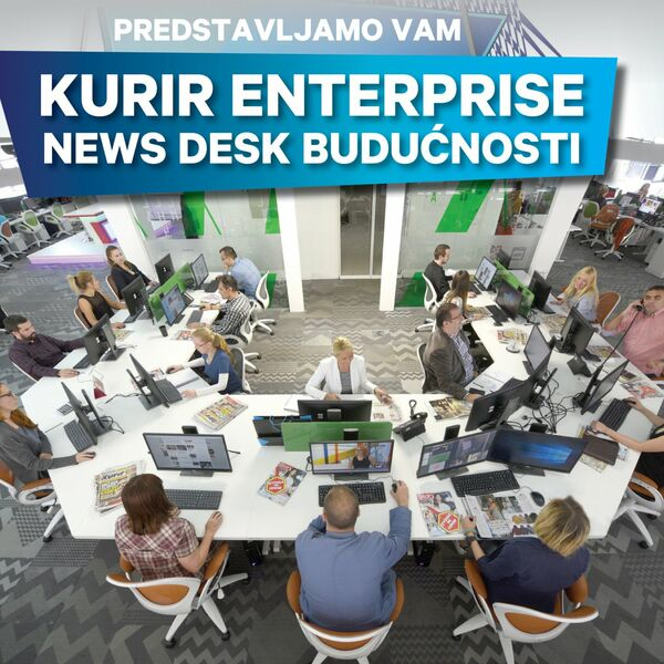 Adria Media Group lansira KURIR ENTERPRISE, News Desk Budućnosti