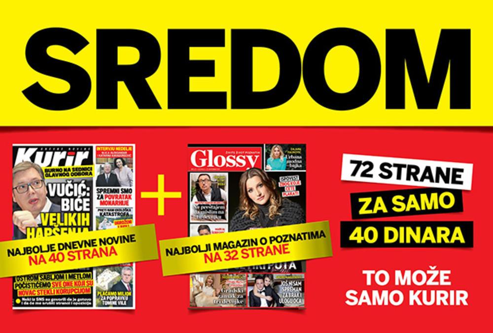 TO MOŽE SAMO KURIR: Najbolje dnevne novine + najbolji magazin o poznatima GLOSSY za samo 40 dinara