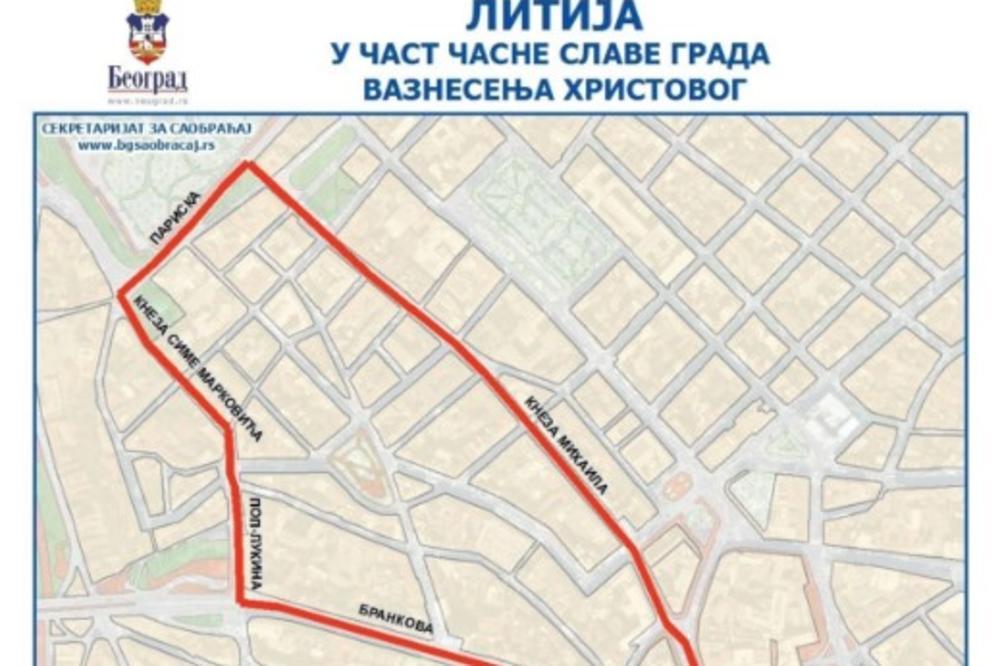 Danas Je Spasovdan Slava Beograda Ovim Ulicama Necete Moci Bice